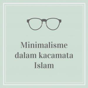 Read more about the article Bagaimana Islam Memandang Minimalisme ? – Minimalisme Dalam Islam